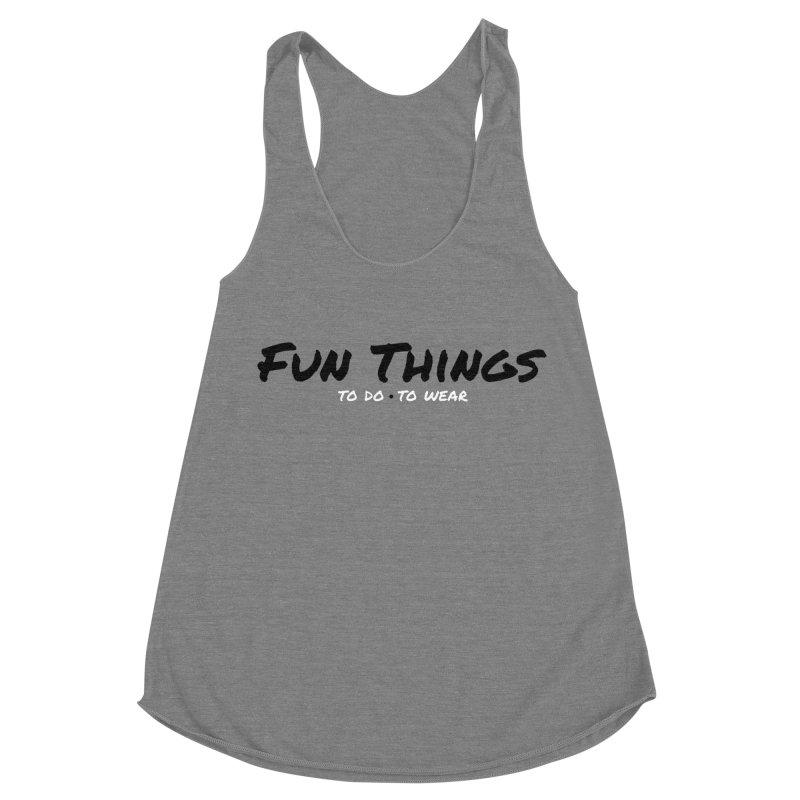 I'm a Fun Things Fan! Women's Racerback Triblend Tank by Fun Things to Wear