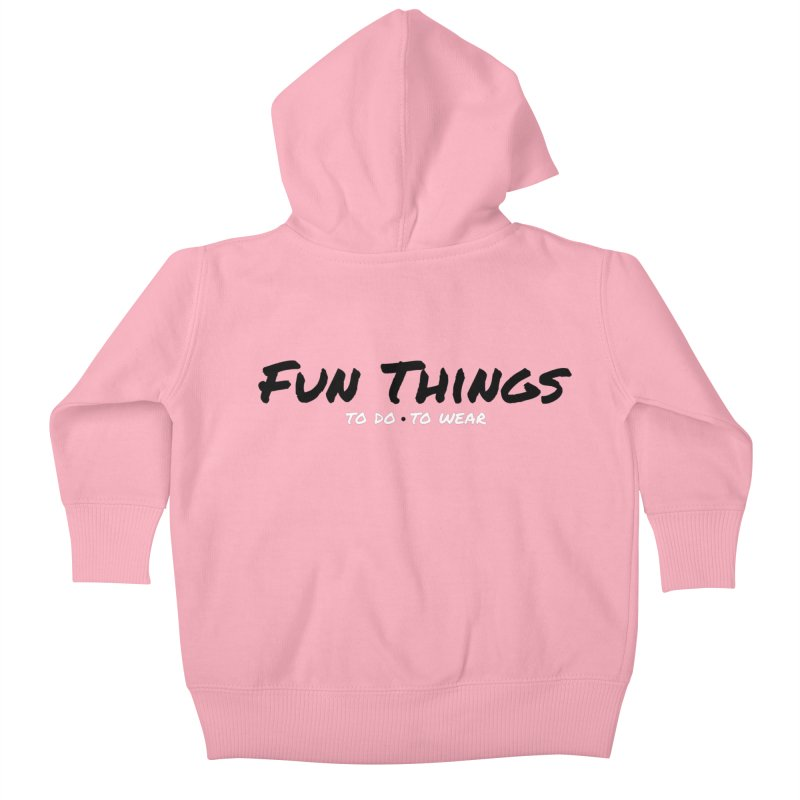 I'm a Fun Things Fan! Kids Baby Zip-Up Hoody by Fun Things to Wear