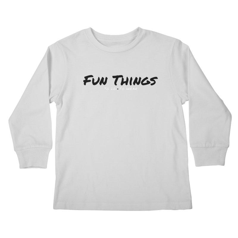 I'm a Fun Things Fan! Kids Longsleeve T-Shirt by Fun Things to Wear