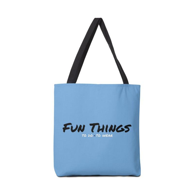 I'm a Fun Things Fan! Accessories Bag by Fun Things to Wear