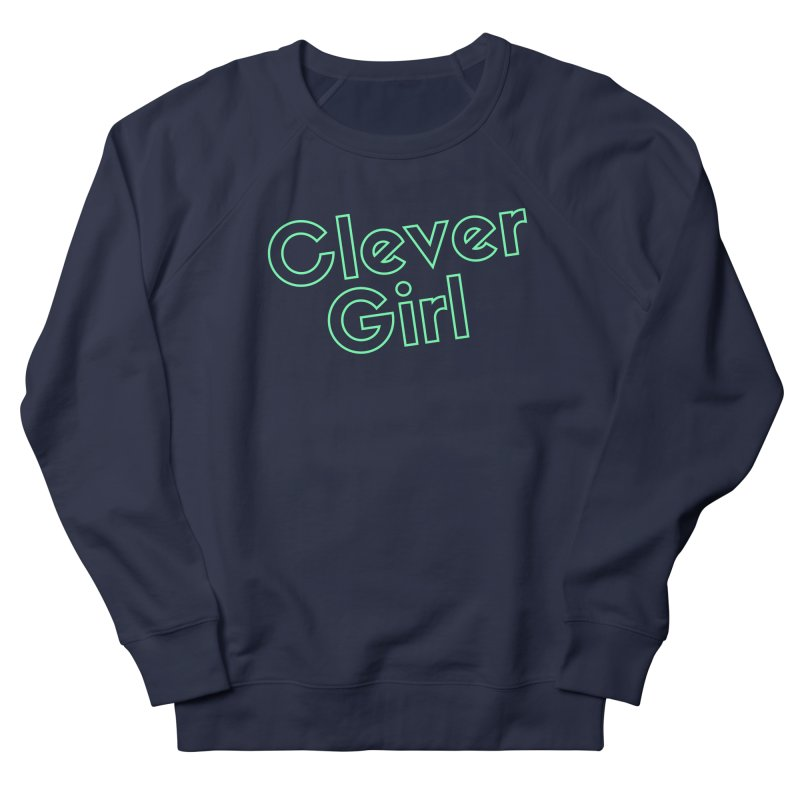 Clever Girl Men's French Terry Sweatshirt by Fun Things to Wear