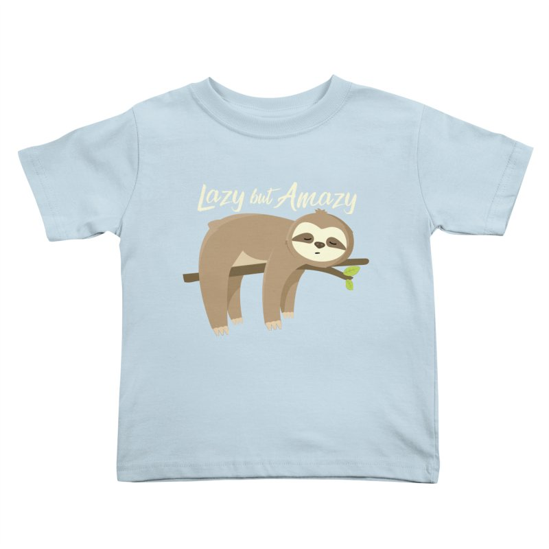 Lazy but Amazy Kids Toddler T-Shirt by FunUsual Suspects T-shirt Shop