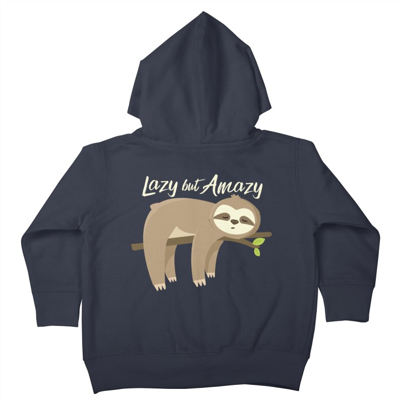 Lazy but Amazy Kids Toddler Zip-Up Hoody by FunUsual Suspects T-shirt Shop