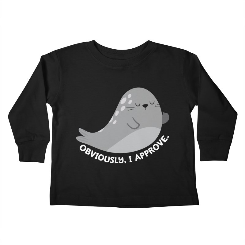 Seal of Approval, Obviously. Kids Toddler Longsleeve T-Shirt by FunUsual Suspects T-shirt Shop