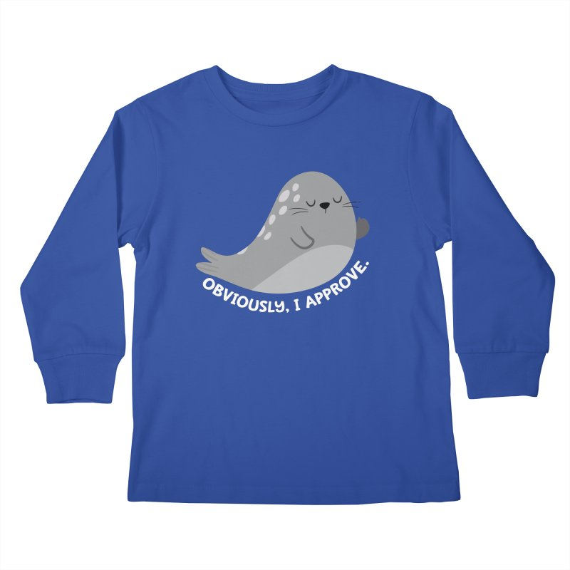 Seal of Approval, Obviously. Kids Longsleeve T-Shirt by FunUsual Suspects T-shirt Shop