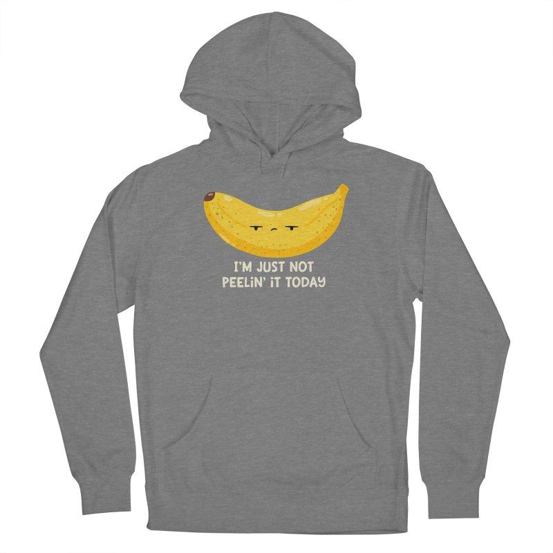 Not Peelin' It Women's Pullover Hoody by FunUsual Suspects T-shirt Shop