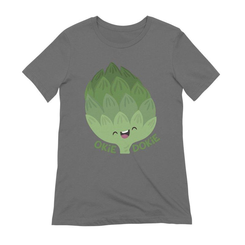 Okie Dokie Artichokie Women's T-Shirt by FunUsual Suspects T-shirt Shop
