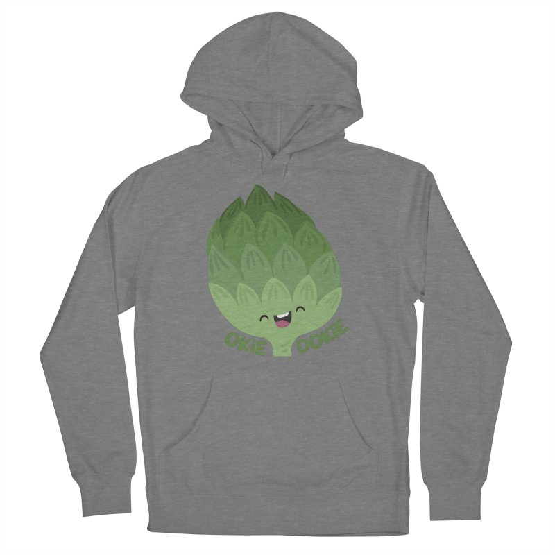 Okie Dokie Artichokie Women's Pullover Hoody by FunUsual Suspects T-shirt Shop