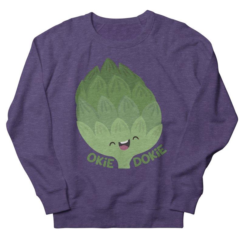 Okie Dokie Artichokie Women's French Terry Sweatshirt by FunUsual Suspects T-shirt Shop