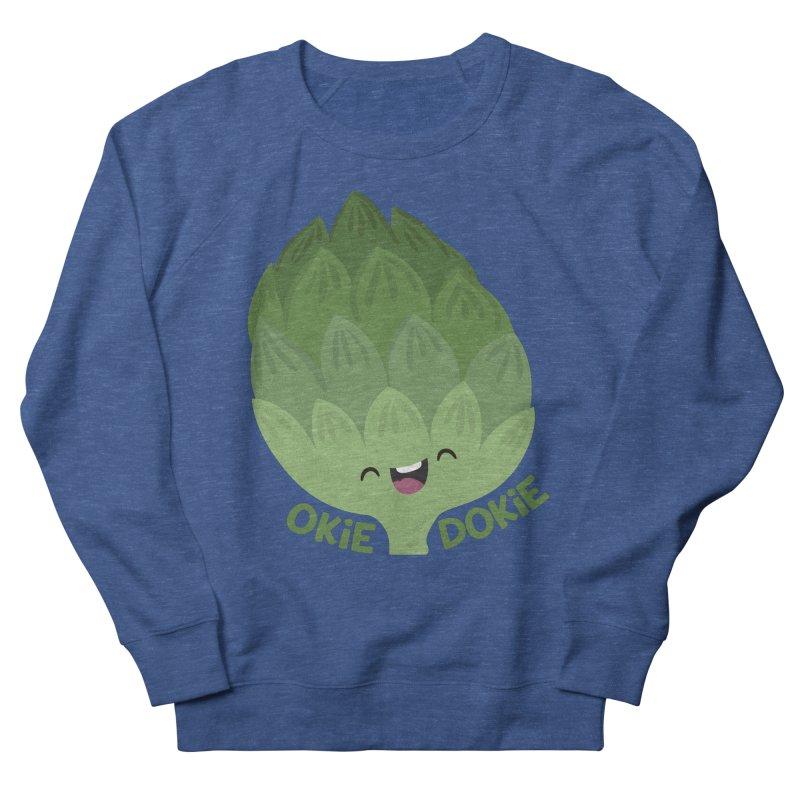 Okie Dokie Artichokie Men's Sweatshirt by FunUsual Suspects T-shirt Shop