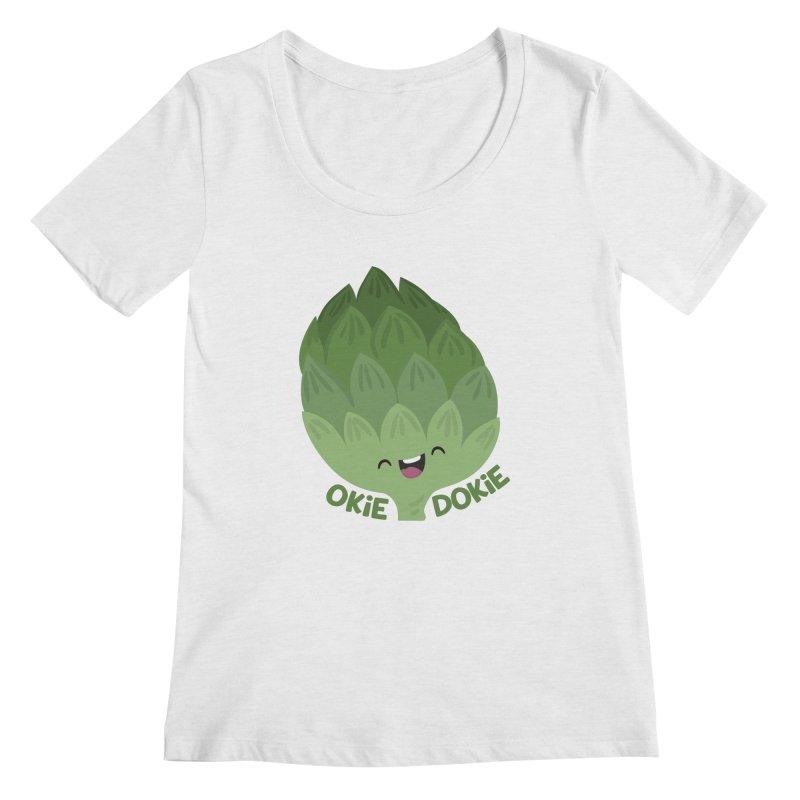 Okie Dokie Artichokie Women's Regular Scoop Neck by FunUsual Suspects T-shirt Shop