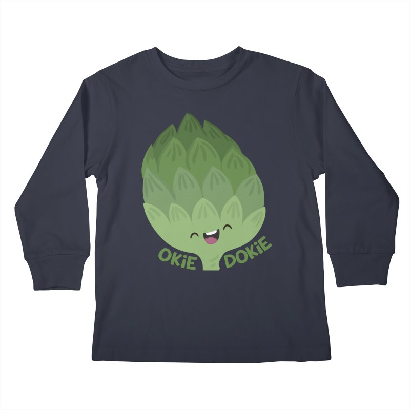Okie Dokie Artichokie Kids Longsleeve T-Shirt by FunUsual Suspects T-shirt Shop