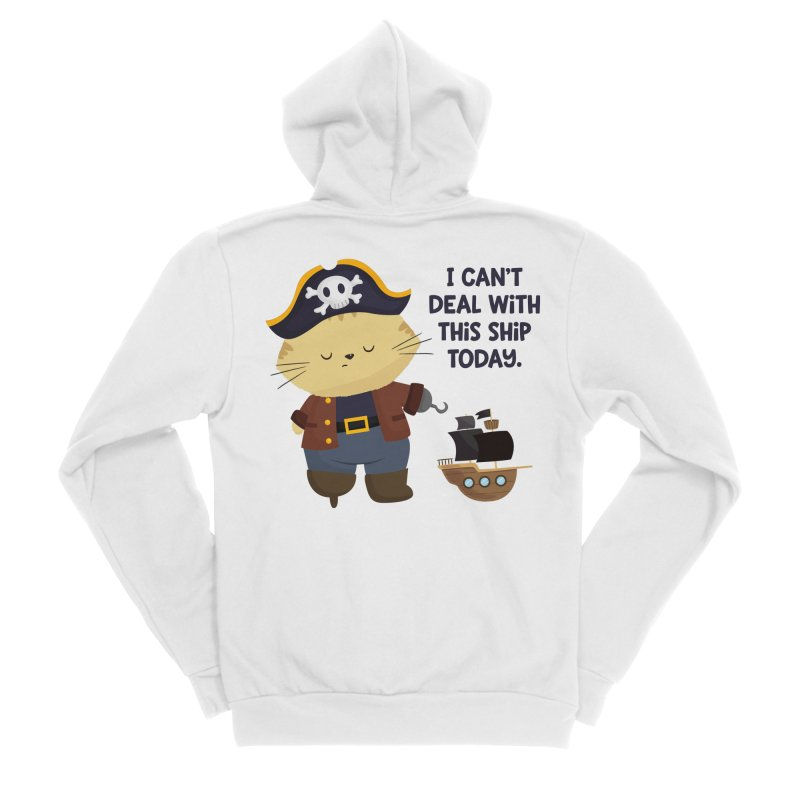 Can't Deal With This Ship Women's Zip-Up Hoody by FunUsual Suspects T-shirt Shop