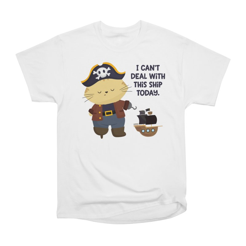 Can't Deal With This Ship Women's T-Shirt by FunUsual Suspects T-shirt Shop
