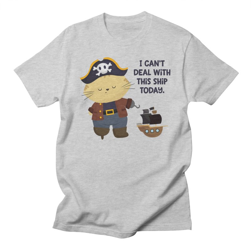 Can't Deal With This Ship Men's T-Shirt by FunUsual Suspects T-shirt Shop