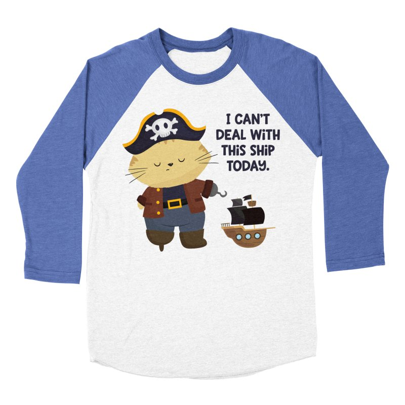 Can't Deal With This Ship Women's Baseball Triblend Longsleeve T-Shirt by FunUsual Suspects T-shirt Shop