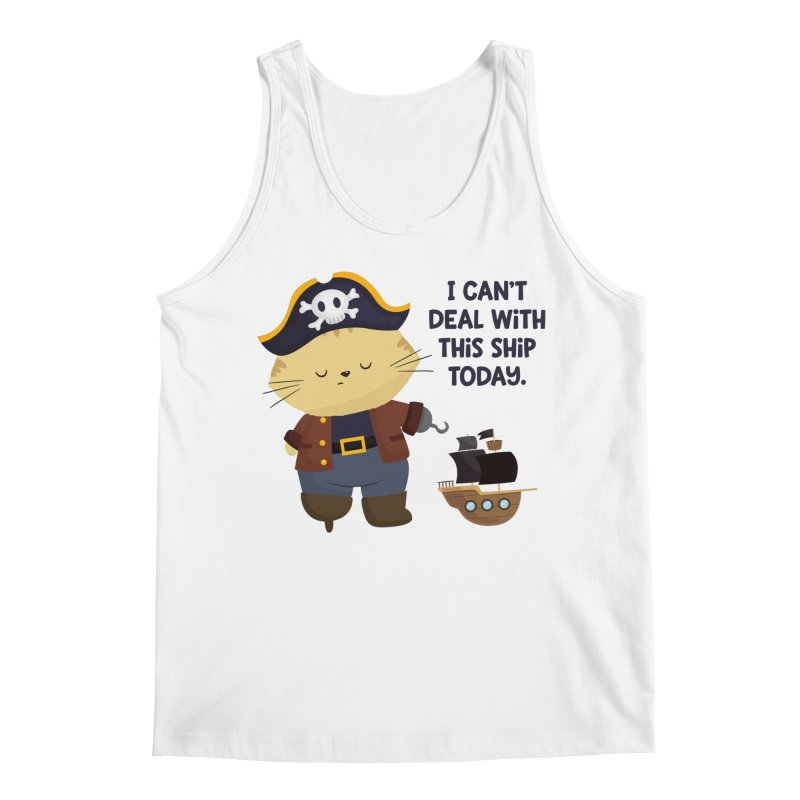 Can't Deal With This Ship Men's Tank by FunUsual Suspects T-shirt Shop