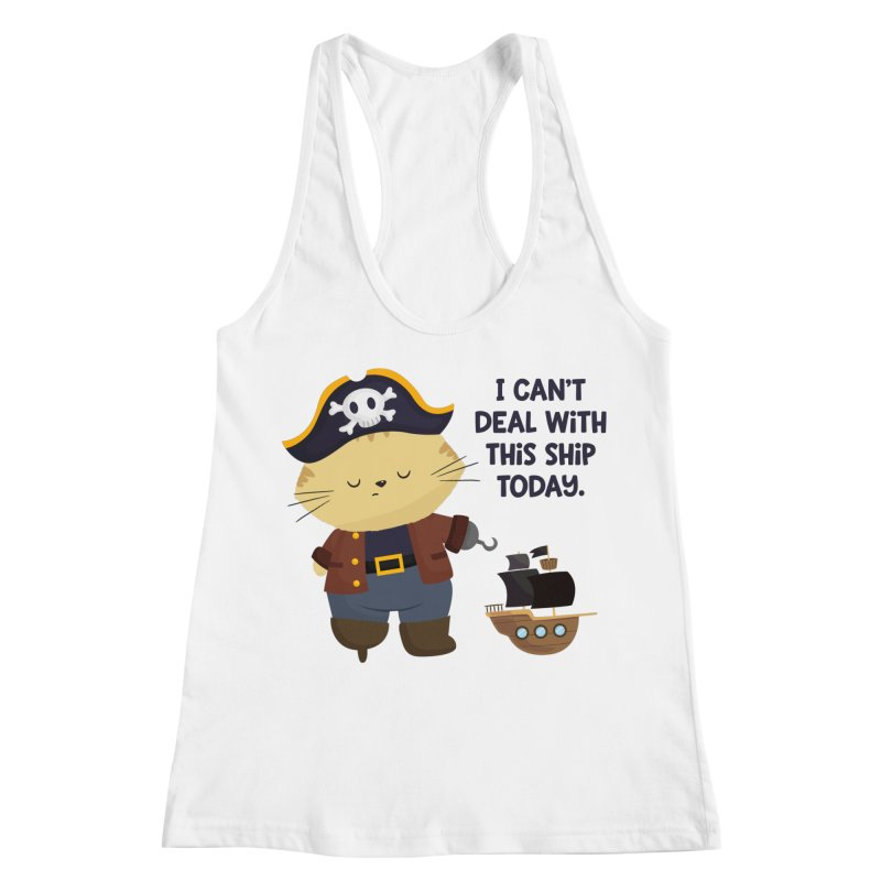 Can't Deal With This Ship Women's Racerback Tank by FunUsual Suspects T-shirt Shop