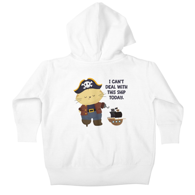 Can't Deal With This Ship Kids Baby Zip-Up Hoody by FunUsual Suspects T-shirt Shop
