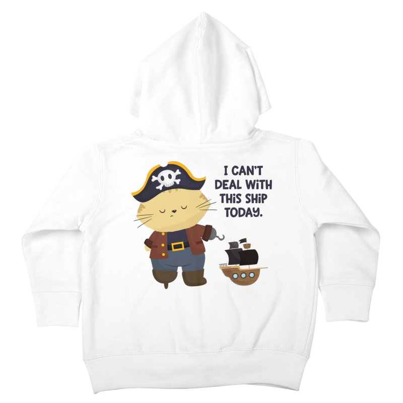 Can't Deal With This Ship Kids Toddler Zip-Up Hoody by FunUsual Suspects T-shirt Shop