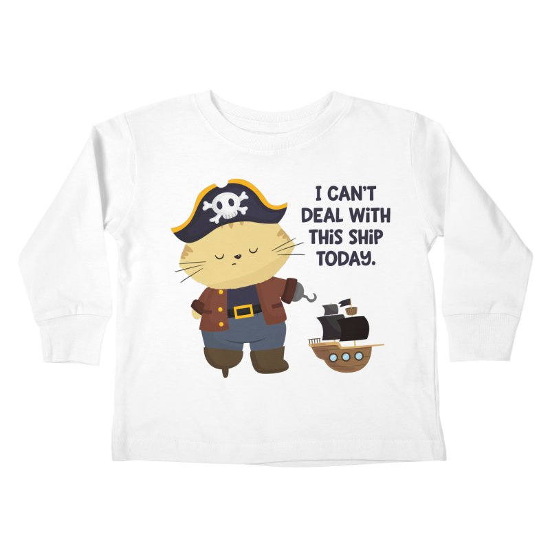 Can't Deal With This Ship Kids Toddler Longsleeve T-Shirt by FunUsual Suspects T-shirt Shop