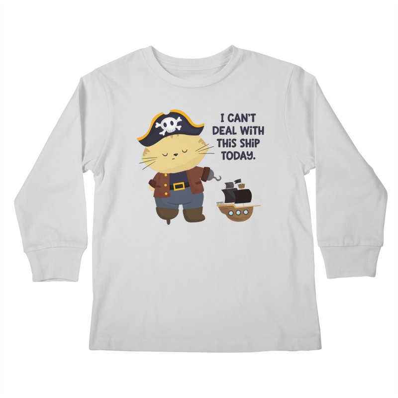 Can't Deal With This Ship Kids Longsleeve T-Shirt by FunUsual Suspects T-shirt Shop