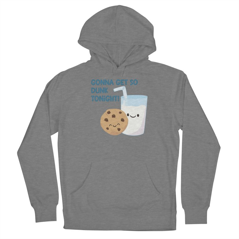 Gonna Get So Dunk Tonight! Women's Pullover Hoody by FunUsual Suspects T-shirt Shop