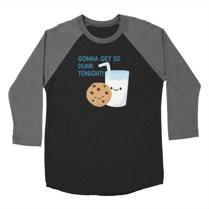 Gonna Get So Dunk Tonight! Women's Longsleeve T-Shirt by FunUsual Suspects T-shirt Shop