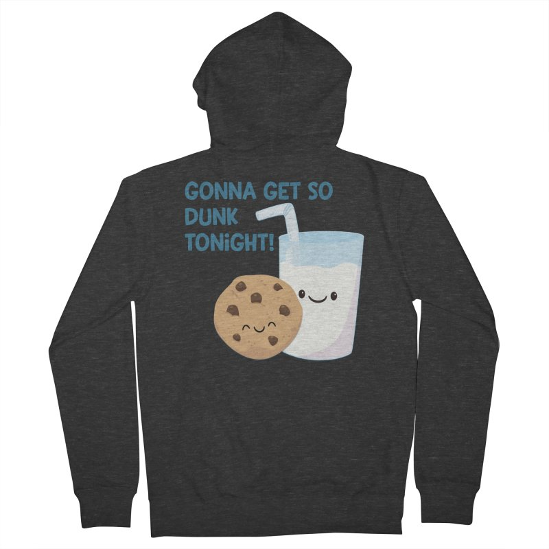 Gonna Get So Dunk Tonight! Women's Zip-Up Hoody by FunUsual Suspects T-shirt Shop