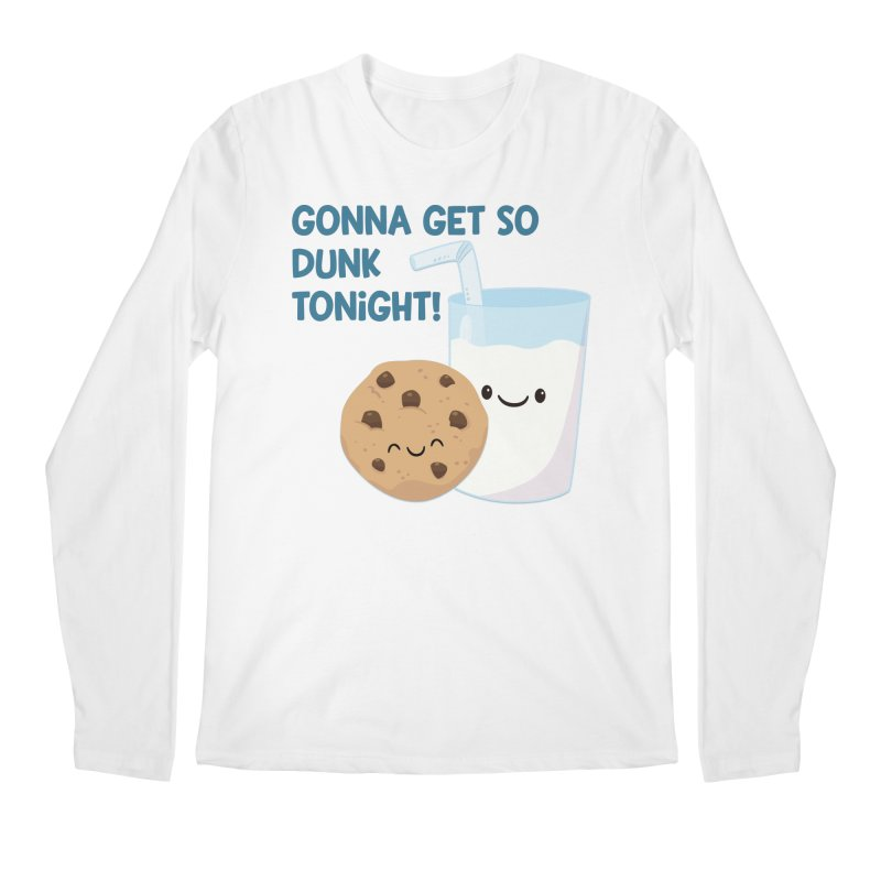 Gonna Get So Dunk Tonight! Men's Longsleeve T-Shirt by FunUsual Suspects T-shirt Shop