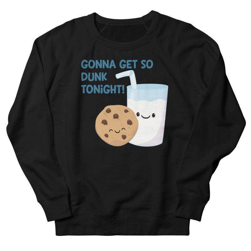 Gonna Get So Dunk Tonight! Women's Sweatshirt by FunUsual Suspects T-shirt Shop