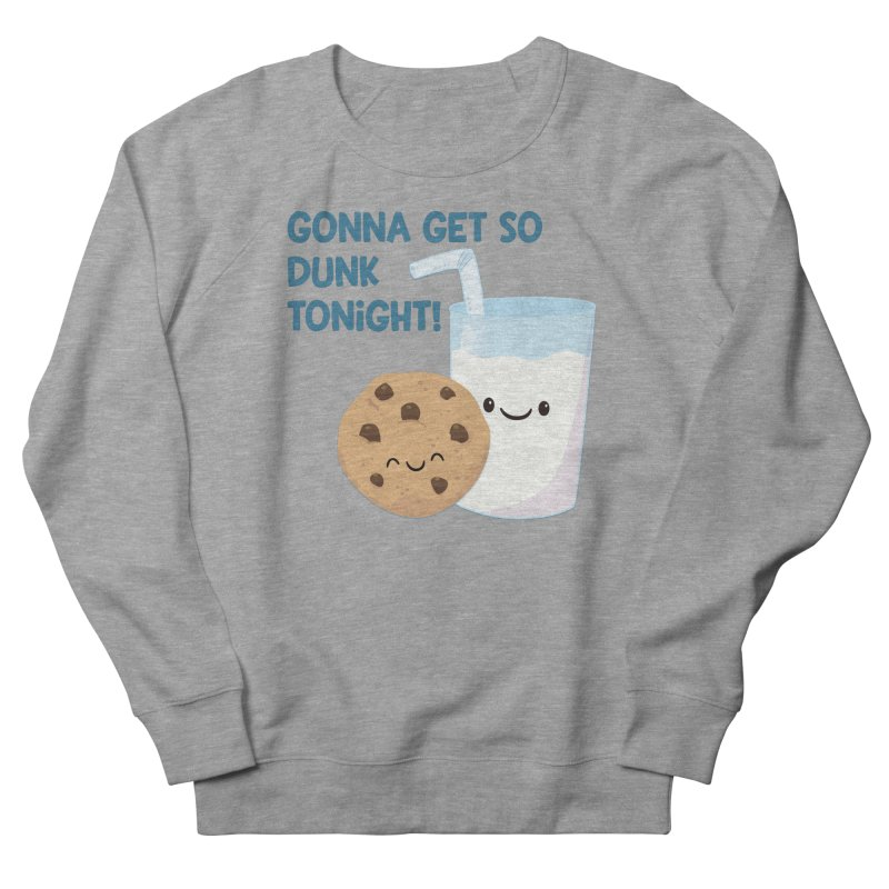 Gonna Get So Dunk Tonight! Men's French Terry Sweatshirt by FunUsual Suspects T-shirt Shop