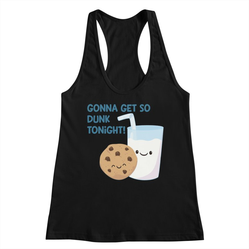 Gonna Get So Dunk Tonight! Women's Tank by FunUsual Suspects T-shirt Shop