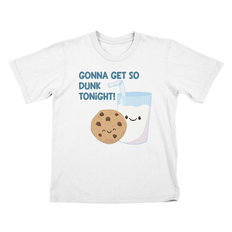Gonna Get So Dunk Tonight! Kids T-Shirt by FunUsual Suspects T-shirt Shop