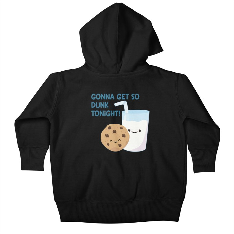 Gonna Get So Dunk Tonight! Kids Baby Zip-Up Hoody by FunUsual Suspects T-shirt Shop