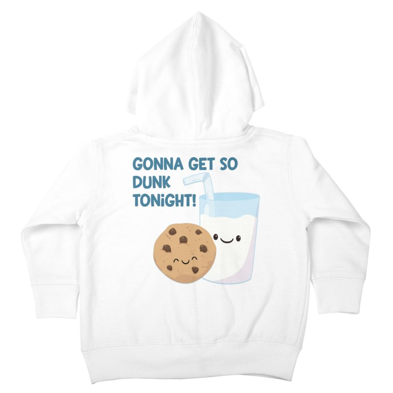 Gonna Get So Dunk Tonight! Kids Toddler Zip-Up Hoody by FunUsual Suspects T-shirt Shop
