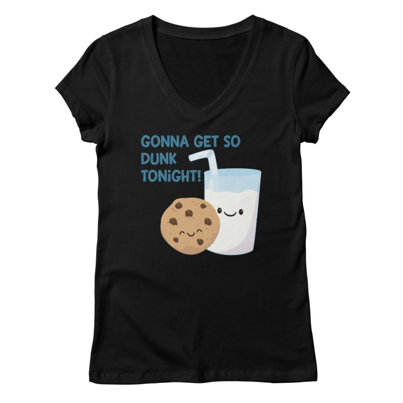Gonna Get So Dunk Tonight! Women's V-Neck by FunUsual Suspects T-shirt Shop