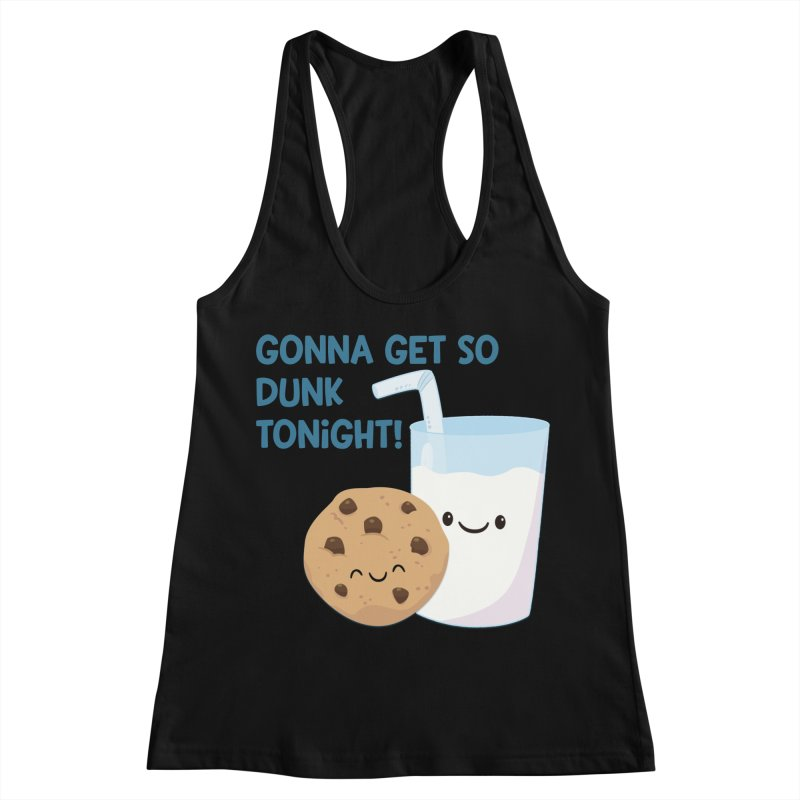 Gonna Get So Dunk Tonight! Women's Racerback Tank by FunUsual Suspects T-shirt Shop