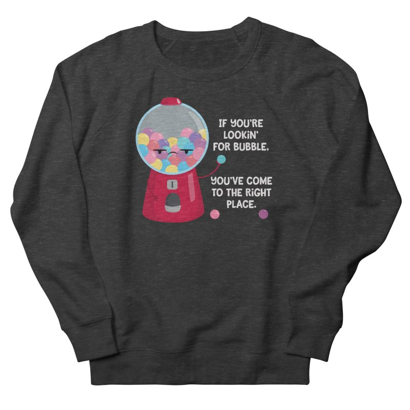 Looking for Bubble? Women's Sweatshirt by FunUsual Suspects T-shirt Shop