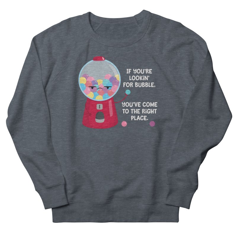 Looking for Bubble? Women's French Terry Sweatshirt by FunUsual Suspects T-shirt Shop