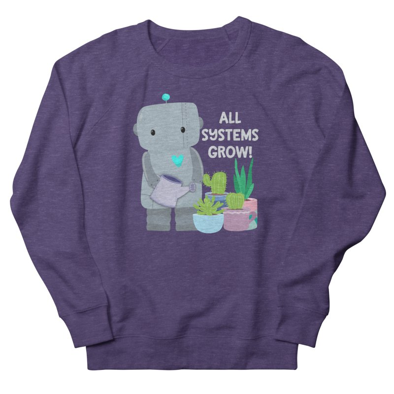 All Systems Grow! Men's Sweatshirt by FunUsual Suspects T-shirt Shop