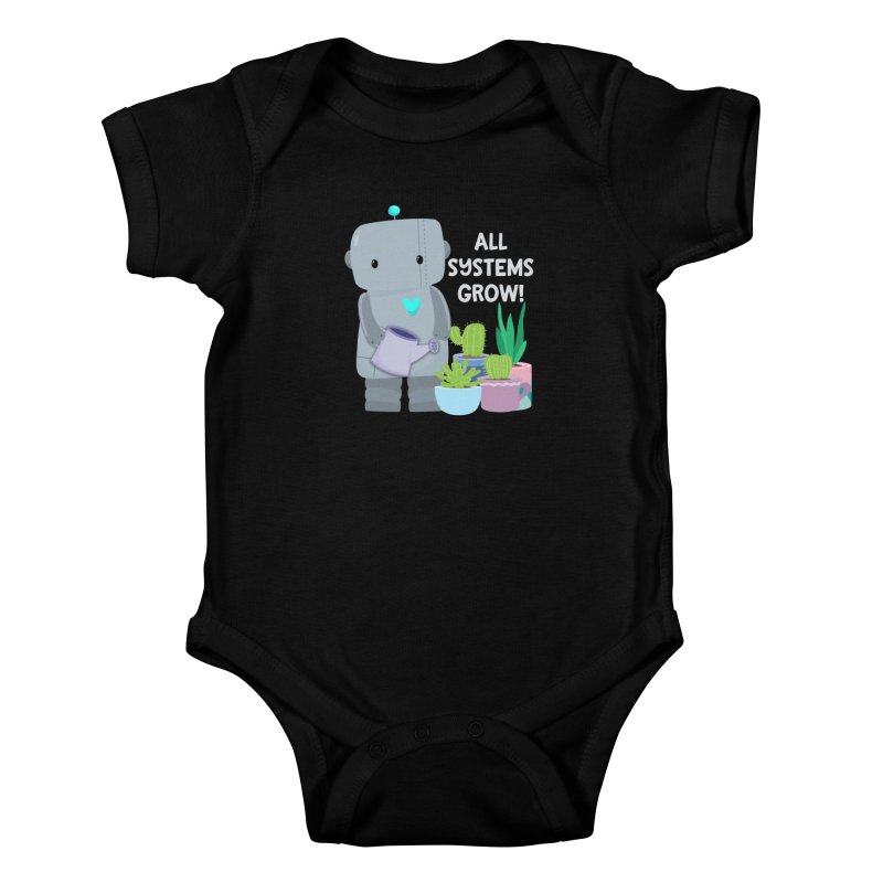 All Systems Grow! Kids Baby Bodysuit by FunUsual Suspects T-shirt Shop