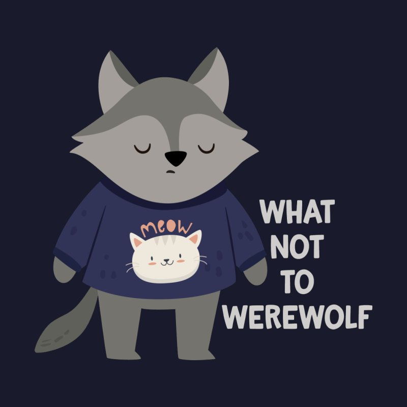 What Not To Werewolf Kids Pullover Hoody by FunUsual Suspects T-shirt Shop