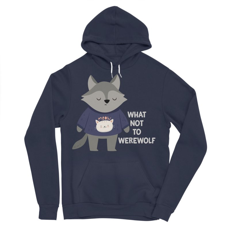 What Not To Werewolf Men's Sponge Fleece Pullover Hoody by FunUsual Suspects T-shirt Shop