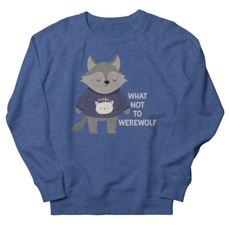 What Not To Werewolf Women's Sweatshirt by FunUsual Suspects T-shirt Shop