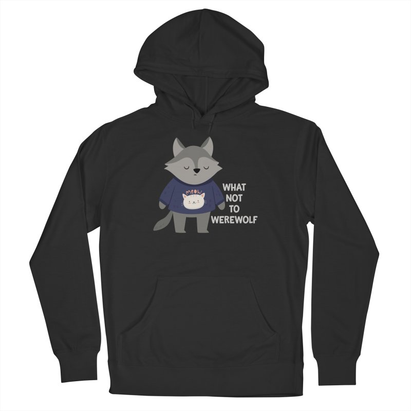What Not To Werewolf Men's Pullover Hoody by FunUsual Suspects T-shirt Shop