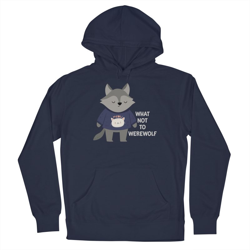 What Not To Werewolf Women's Pullover Hoody by FunUsual Suspects T-shirt Shop
