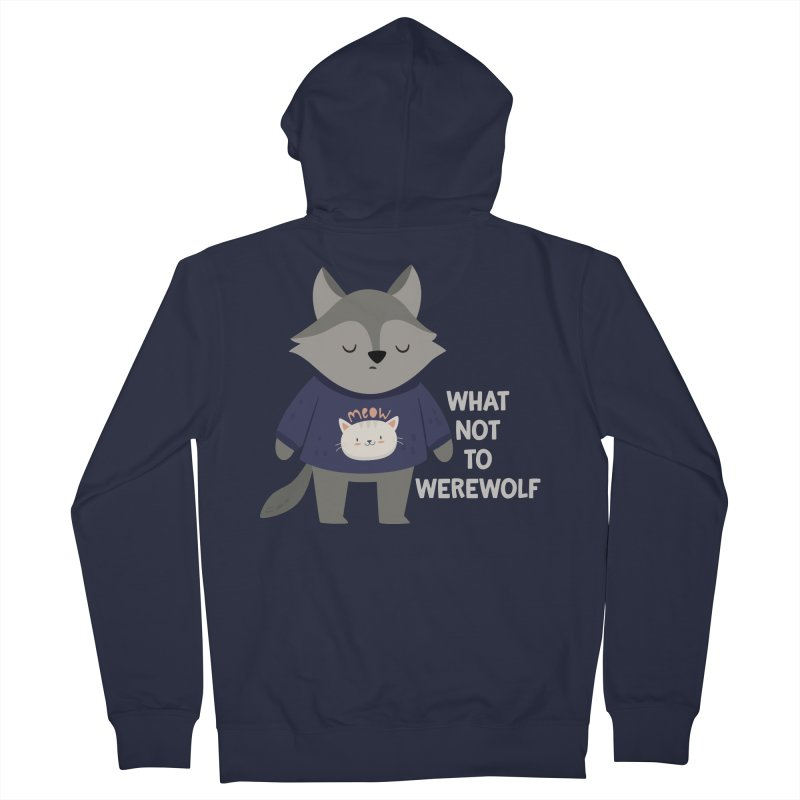 What Not To Werewolf Men's French Terry Zip-Up Hoody by FunUsual Suspects T-shirt Shop