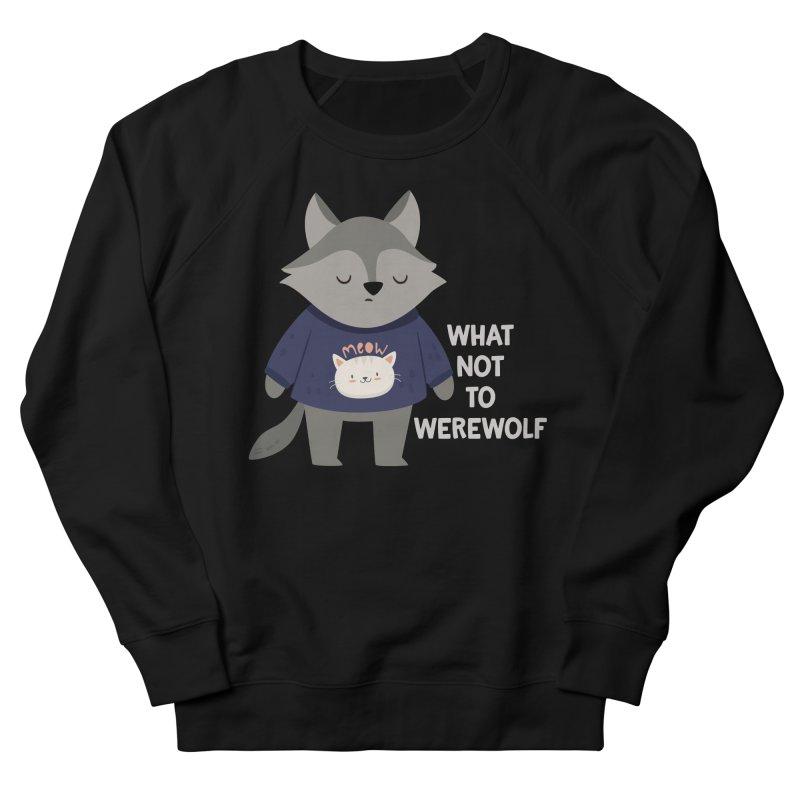 What Not To Werewolf Men's Sweatshirt by FunUsual Suspects T-shirt Shop
