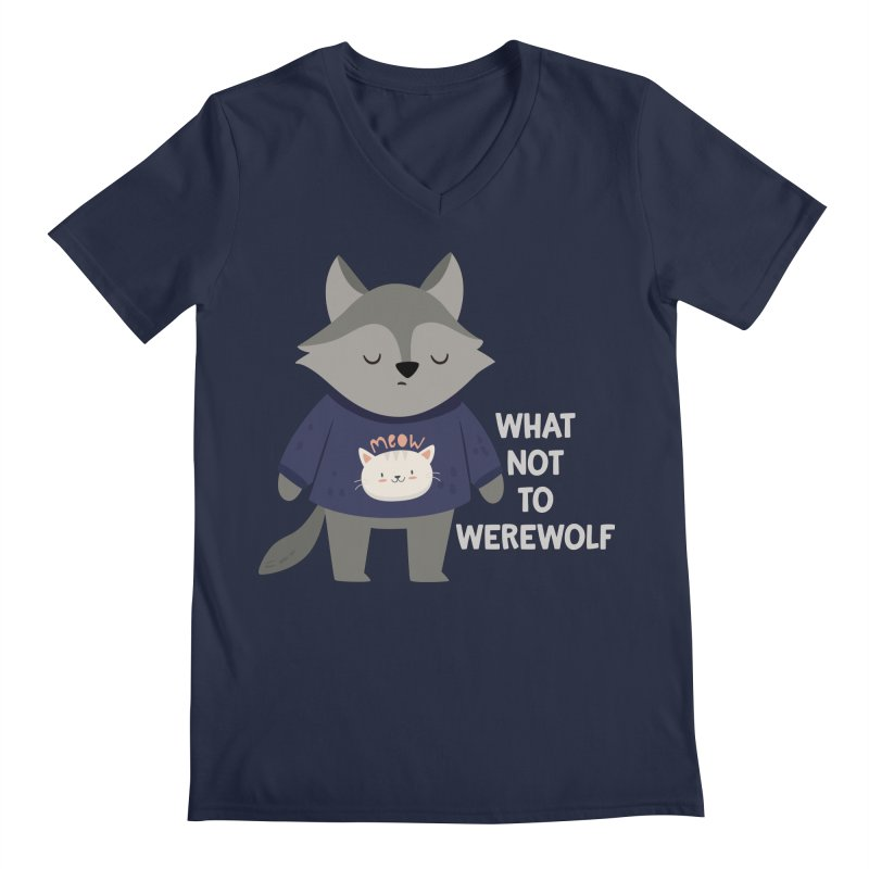 What Not To Werewolf Men's V-Neck by FunUsual Suspects T-shirt Shop